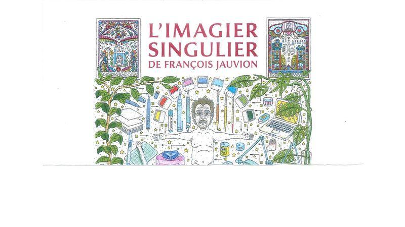 Exposition L'IMAGIER SINGULIER de François Jauvion